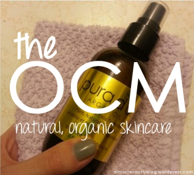 the oil cleansing method (natural, organic skincare)