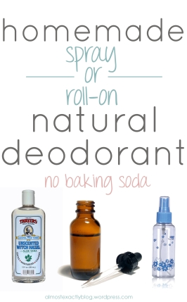 chemical-free homemade spray OR roll-on deodorant (no baking soda or coconut