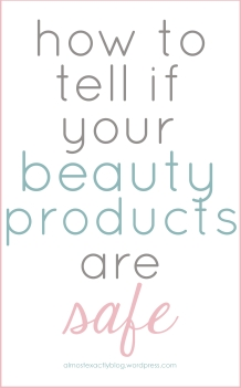 how to tell if your beauty products are safe (& common products that aren't!)