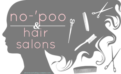 no-poo & hair salons (what to do)