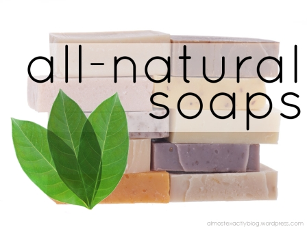 all-natural soaps (bar & liquid) and how to make your own liquid body wash