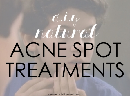 diy natural acne spot treatments