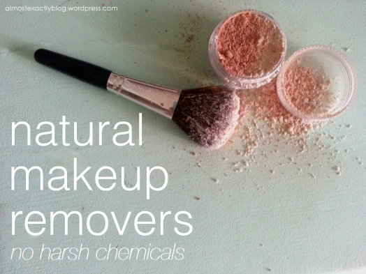 natural makeup removers (no harsh chemicals)