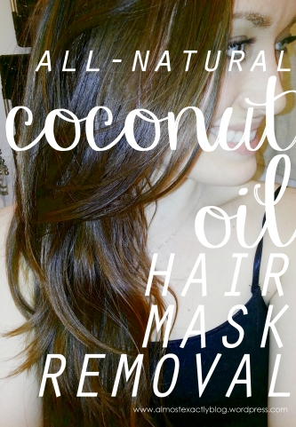 all natural coconut oil hair mask removal (NO shampoo; NO conditioner!)
