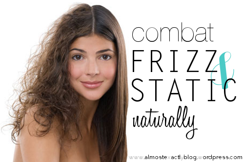 combat static and frizz naturally