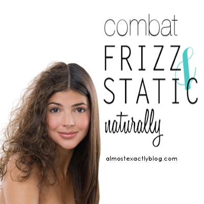 combat frizz and static naturally