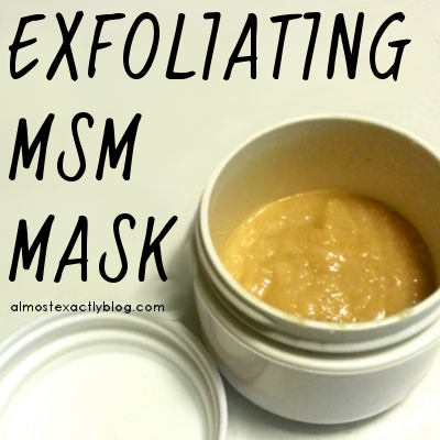 exfoliating and healing MSM mask