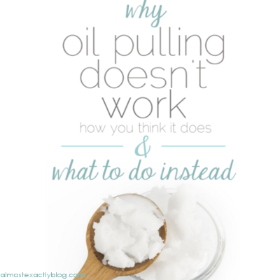 why oil pulling doesnt work how you think it does