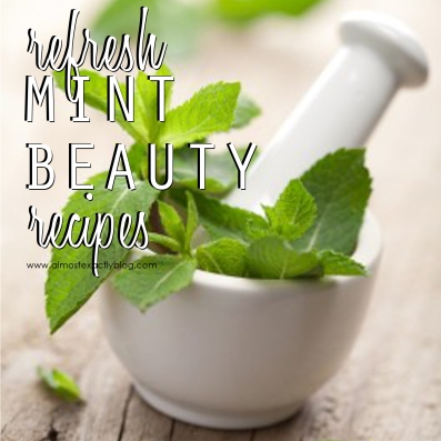 summer refresh-MINT beauty recipes